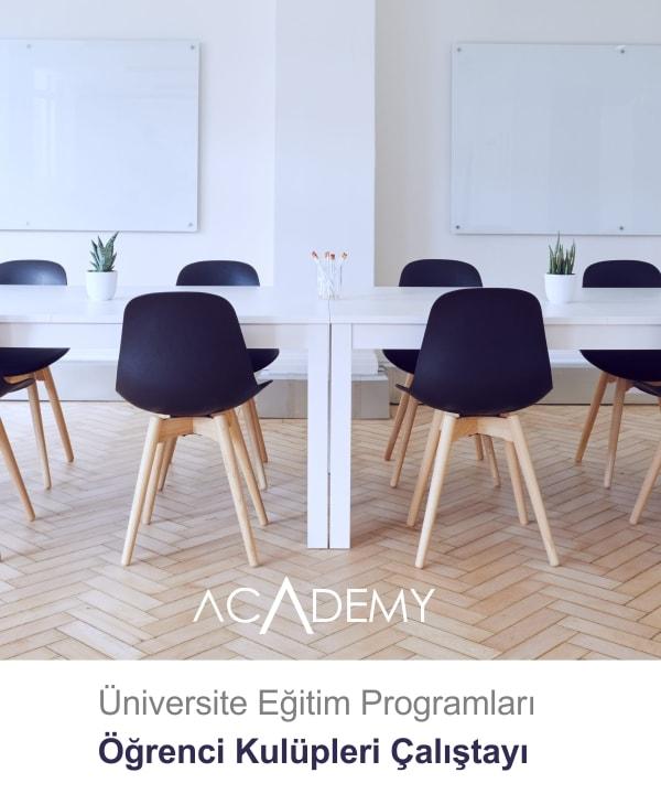 Academy Sertifikalı Üniversite Eğitimleri | Öğrenci Kulüp Yöneticileri Çalıştayı